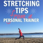 Let's Talk About Stretch, Baby – Stretching Tips from a Personal Trainer