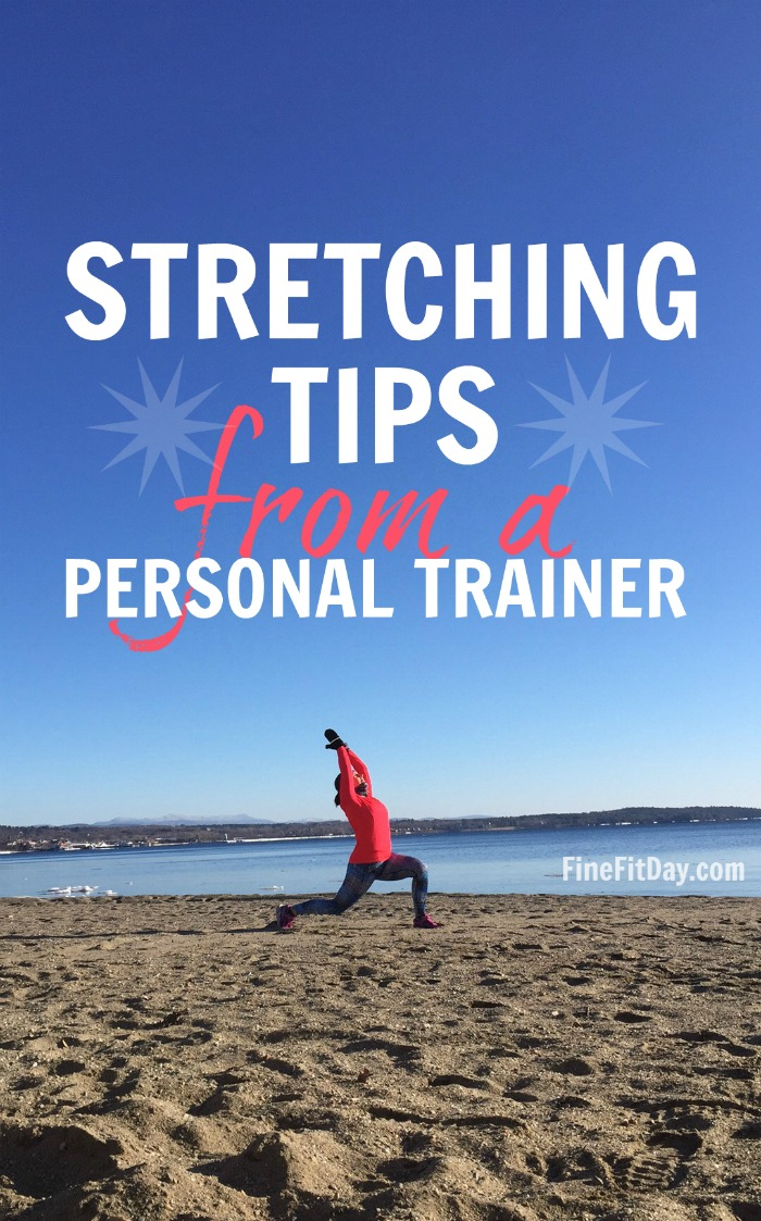 Stretching tips from a personal trainer - why you need to stretch, when and how to do it, explained!