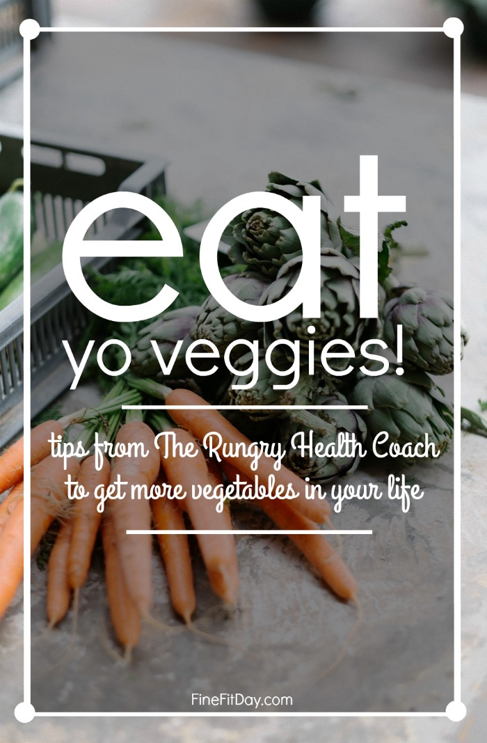 Eat your veggies! Why vegetables are so important in your diet, and tips from The Rungry Health Coach on how you can eat more veggies every day.