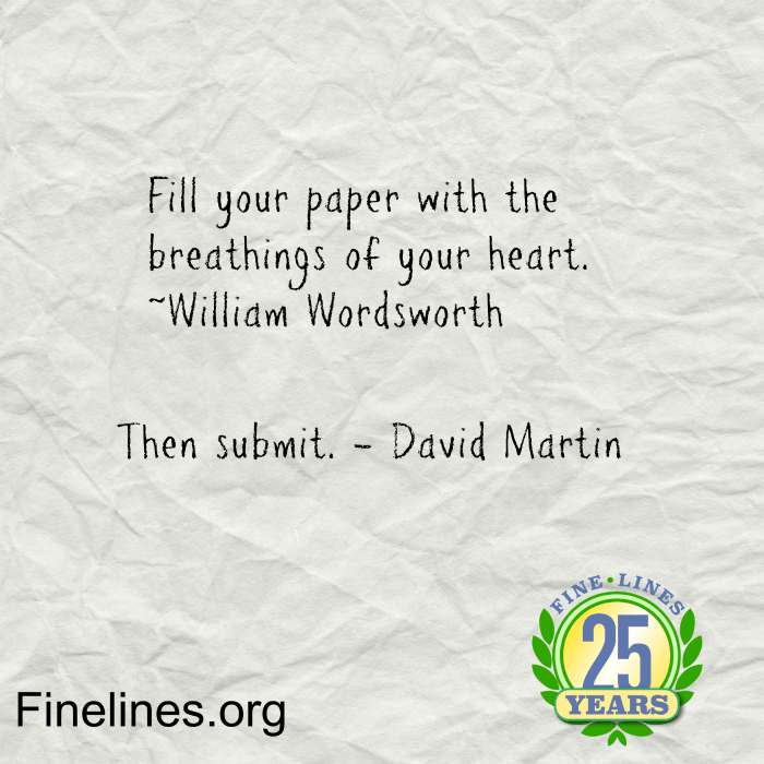 Fill your paper with the breathing of your heart - William Wordsworth