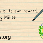 Writing is its own reward - Henry Miller