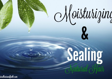moisturizing and sealing natural hair