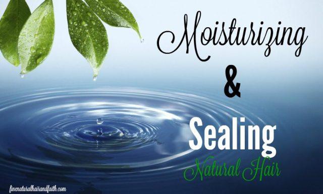 moisturizing and sealing natural hair