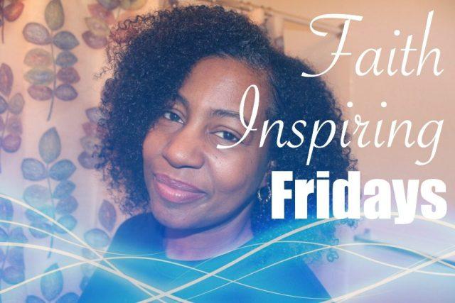 faith inspiring fridays