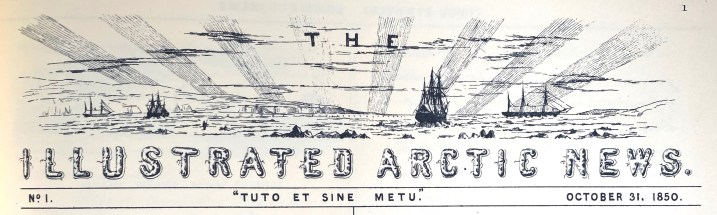 The masthead of the Illustrated Arctic News, produced in Winter Quarters by Sherard Osborn of Pioneer and George Frederick McDougall of the Resolute.
