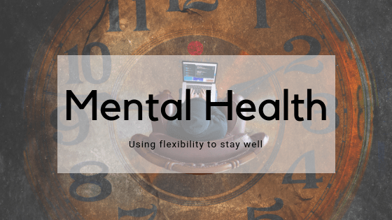 mental health and flexible working