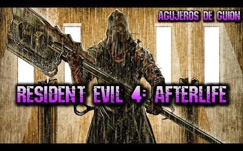 Agujeros de Guión | Resident Evil 4: AfterLife.