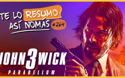 John Wick 3 | #TeLoResumoAsíNomás