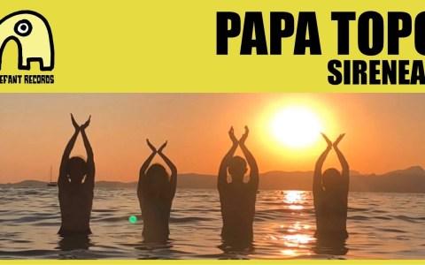 PAPA TOPO - Sirenear