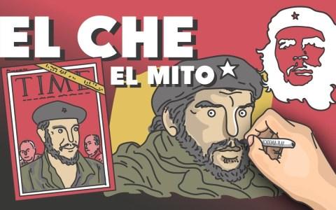 El Che: La fabricación de un mito