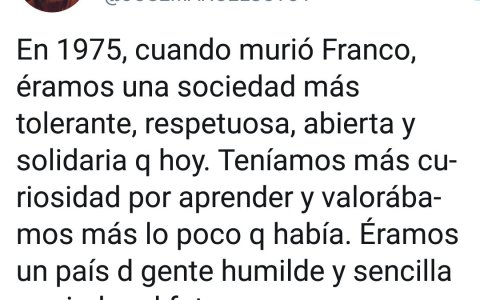 """Con Franco se vivía mejor"""