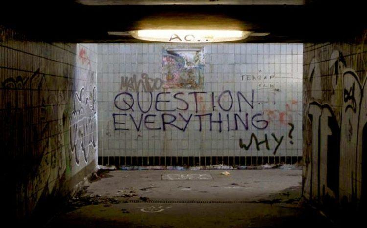 - Cuestiónalo todo