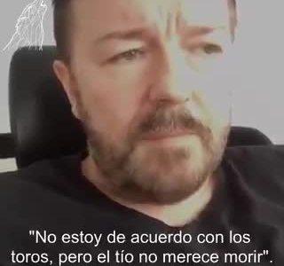 La opinión de Ricky Gervais sobre el mundo del toro
