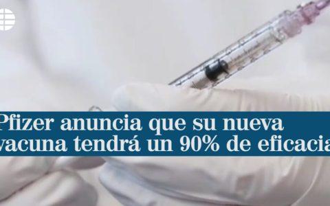 """Pfizer afirma que su vacuna contra la Covid-19 es """"eficaz en un 90%"""", según primeros resultados de fase 3"""