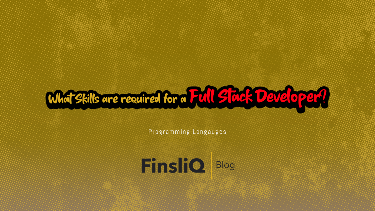 What Skills are required for a Full Stack Developer