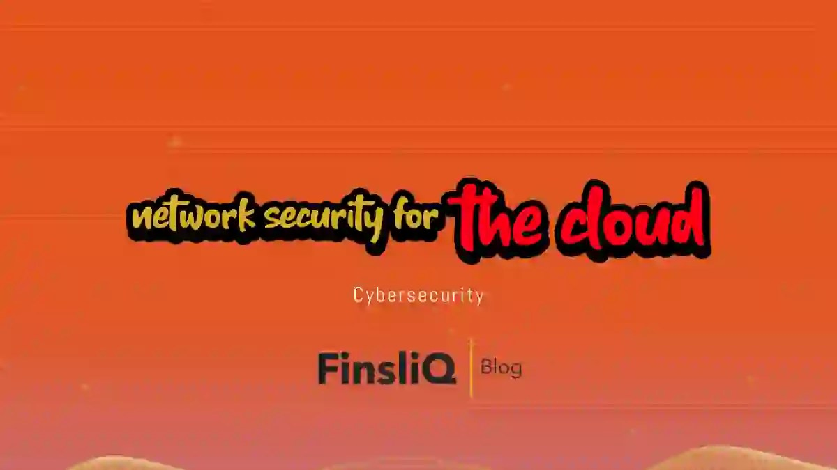 Best Network securoty for the cloud