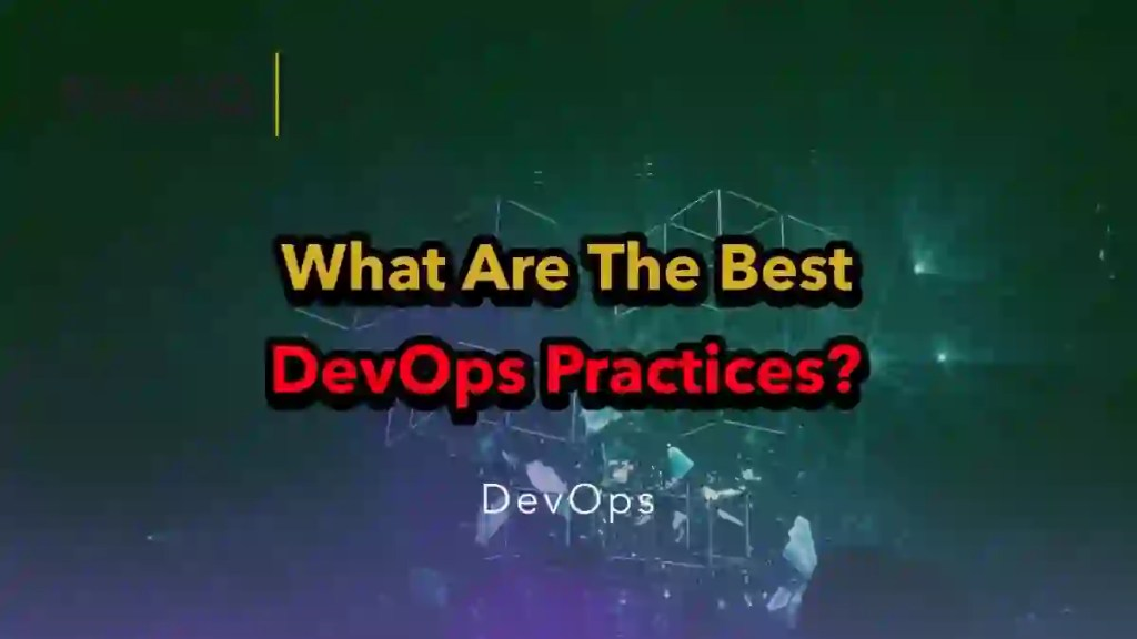What Are The Best DevOps Practices