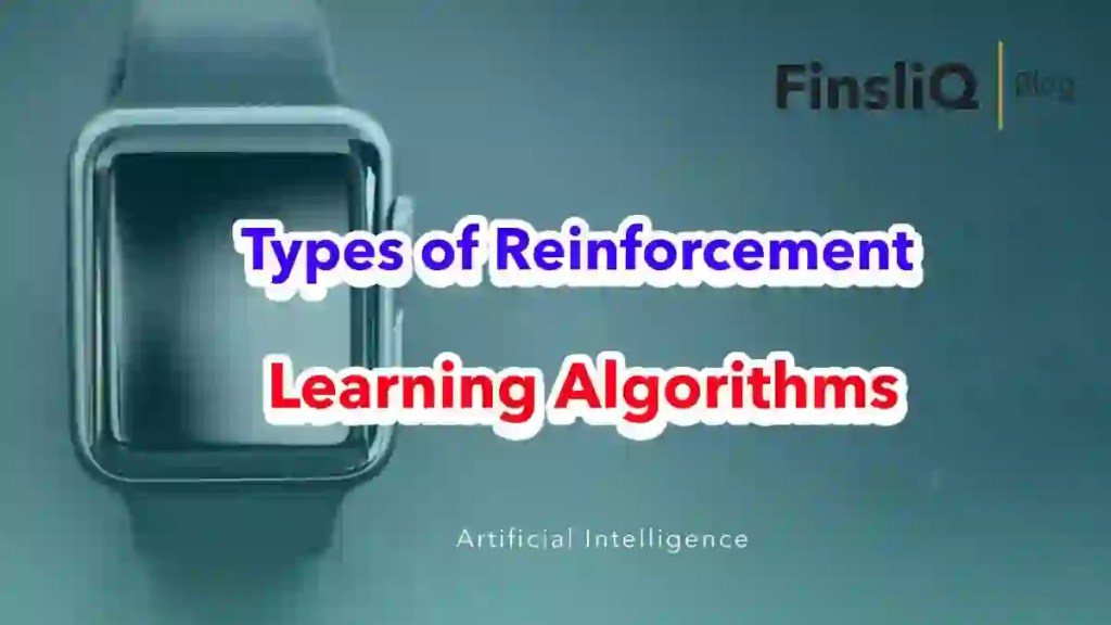 What are the types of Reinforcement learning algorithms