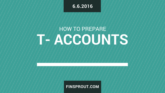 How to prepare T accounts : Explanation with examples