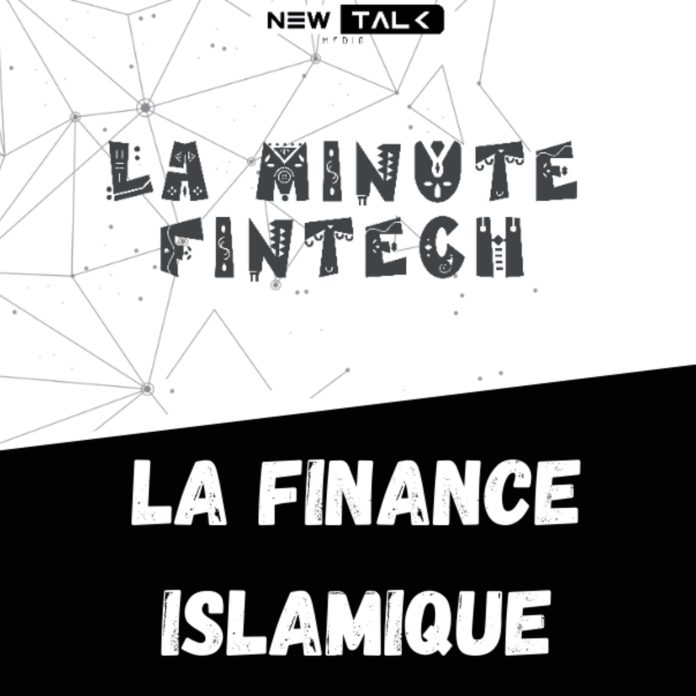 LA MINUTE FINTECH – LA FINANCE ISLAMIQUE Esp 13