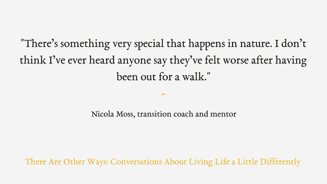 Episode Nine: Slowing down and spending time in nature with Nicola Moss