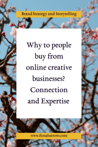 why do people buy from creative business: connection and expertise