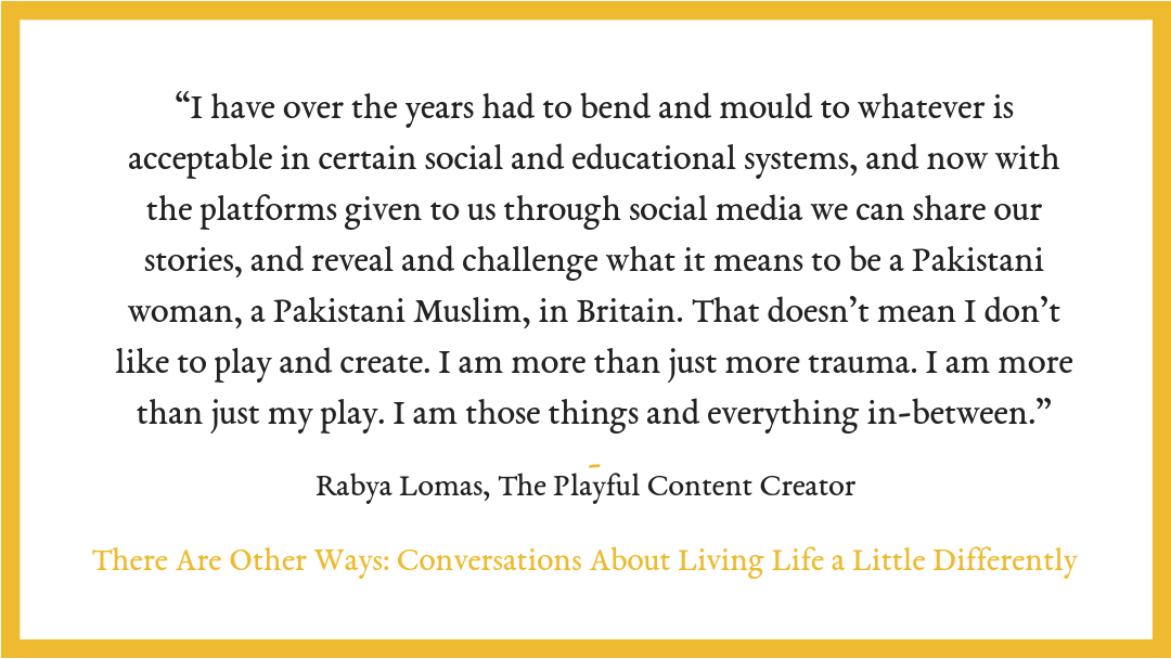 S2/E8: Playfulness and activism with Rabya Lomas