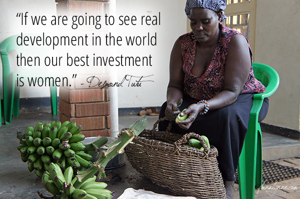 """""""If we are going to see real development in the world, then our best investment is women.""""- Desmond Tutu"""