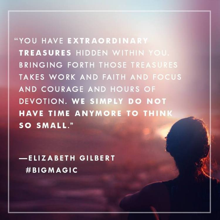 Big Magic – 5 lessons I took from Elizabeth Gilbert's book
