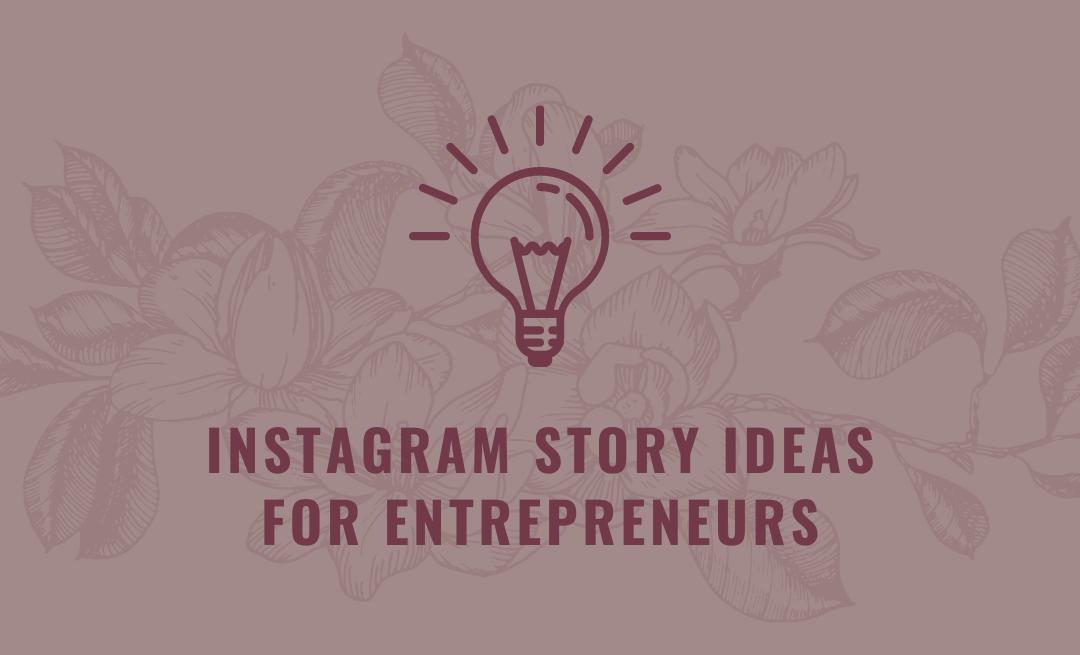 Instagram Story Ideas for Entrepreneurs