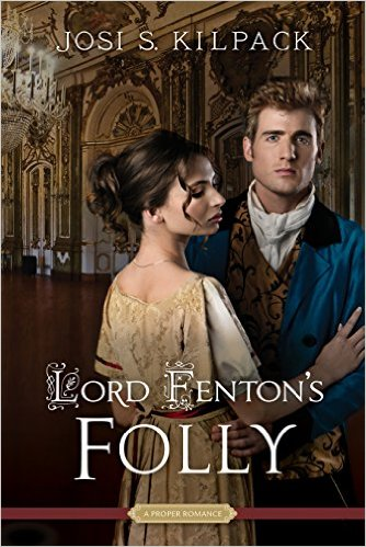 Lord Fenton's Folly by Josi S Kilpack~ ARC Spotlight