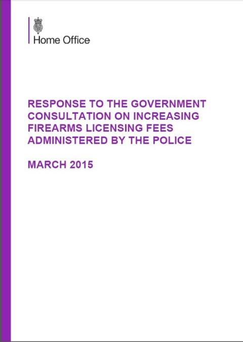 Response to the Government Consultation on Increasing Firearms Licensing Fees – March 2015