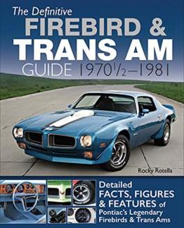 Definitive Firebird and Trans Am Guide