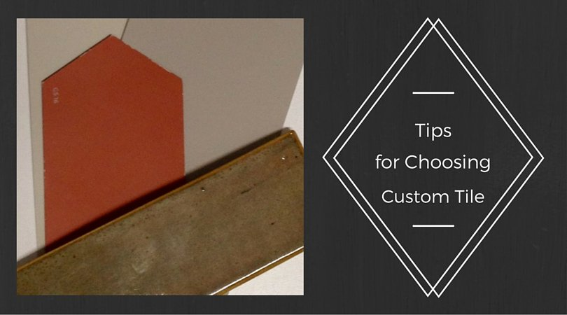 Tips for Choosing Custom Tile