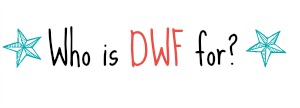 Who is DWF for?