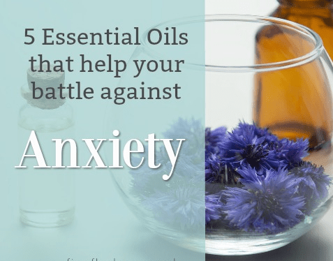 5 Essential Oils That Fight Anxiety