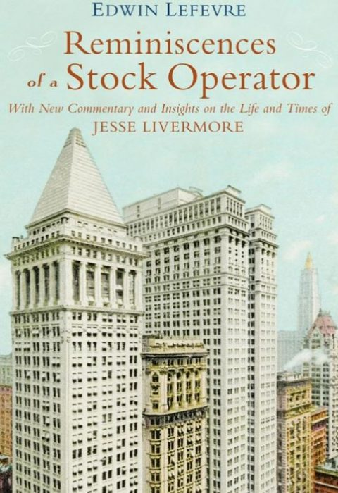 Reminiscences of a Stock Operator_ With New Commentary and Insights on the Life