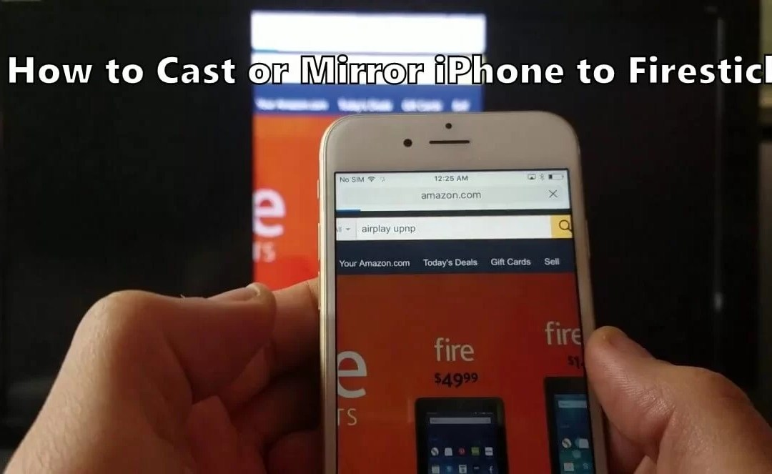 How to Cast / Mirror iPhone to Firestick [Updated 2019]