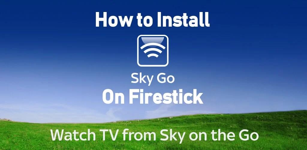 How to Install Sky Go on Firestick/Fire TV [2020]