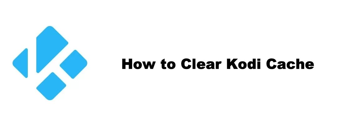How to Clear Kodi Cache for a Smooth Playback [2019]
