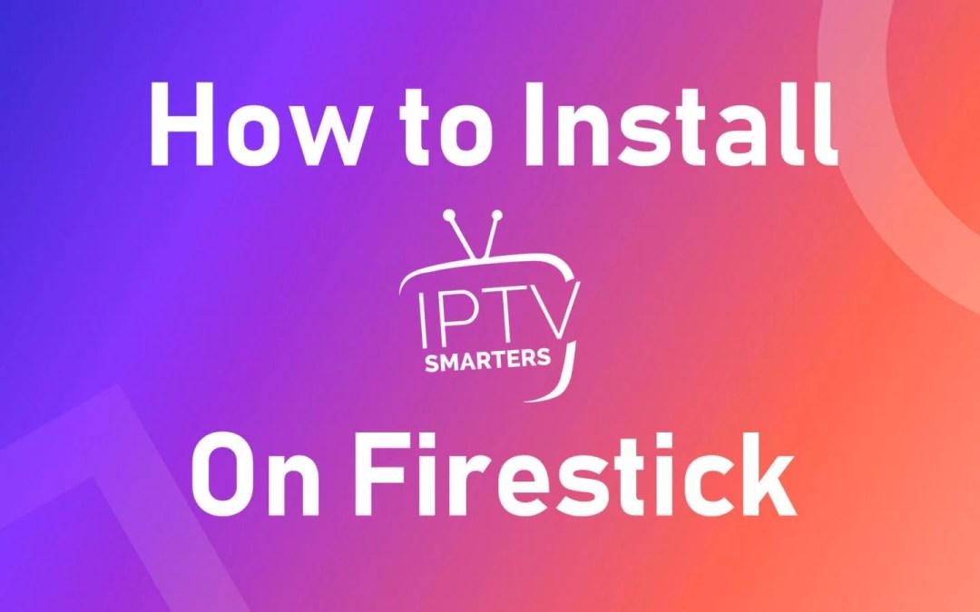 How to Install IPTV Smarters Pro App on Firestick [2019]