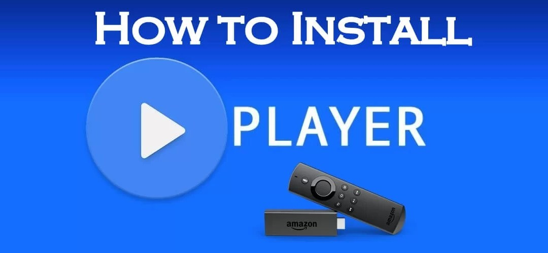 How to Install MX Player for Firestick [2020]