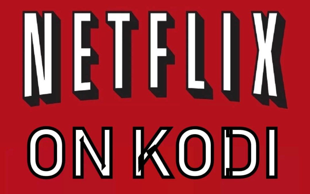 How to Install Netflix For Kodi? Updated 2020