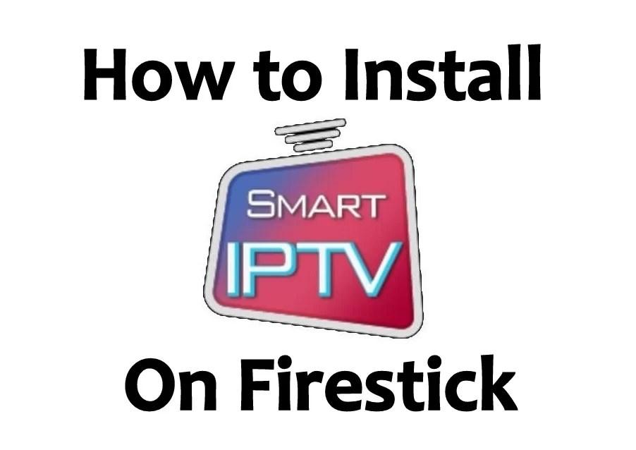 How to Install Smart IPTV Firestick / Fire TV [2019