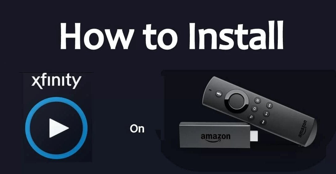 How to Install Xfinity Stream on Firestick [2020]