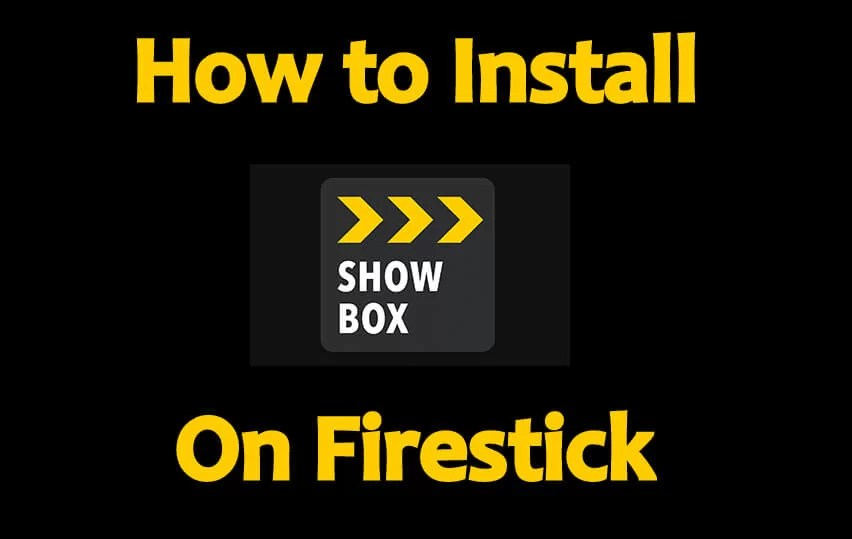 How to Install Showbox on Firestick & Other Streaming Devices