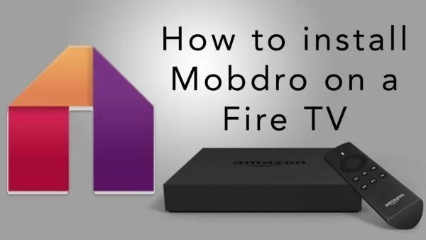 How to install Mobdro on Firestick/Fire TV?