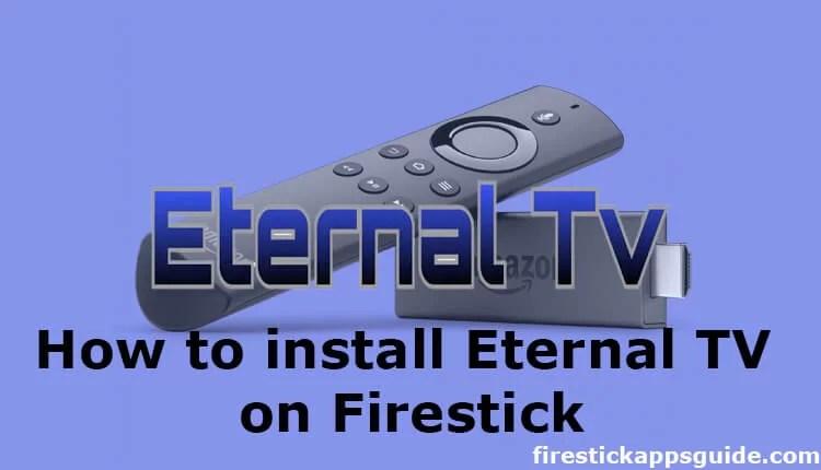 How to Install Eternal TV IPTV on Firestick [2021]