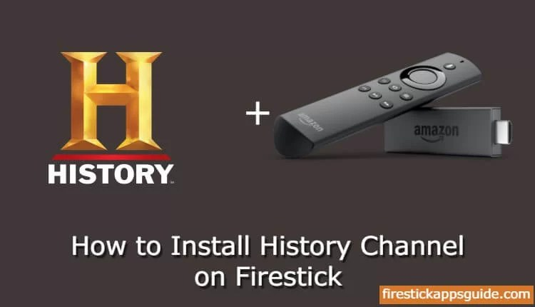 How to Install History Channel on Firestick / Fire TV
