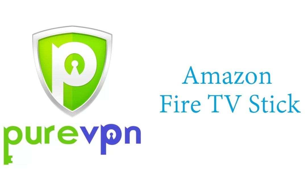 How to install PureVPN on Firestick/Fire TV? [2019]